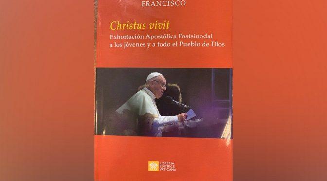 Presentada la Exhortación Apostólica «Cristo Vive» dedicada a los jóvenes [PDF]