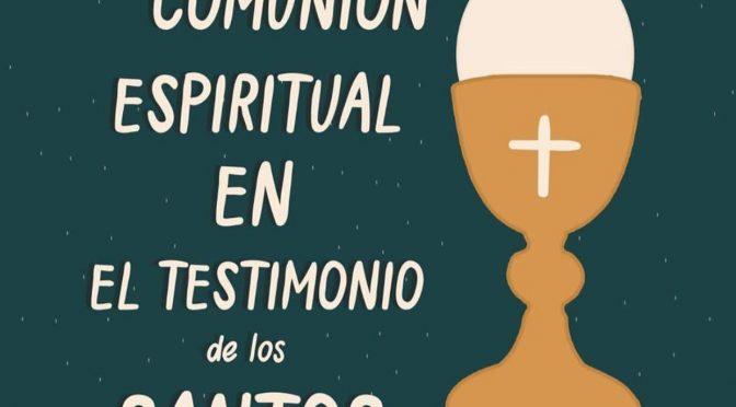 La Comunión Espiritual en el testimonio de los Santos